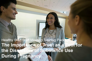 The Importance of Trust as a Tool for the Disclosure of Substance Use During Pregnancy